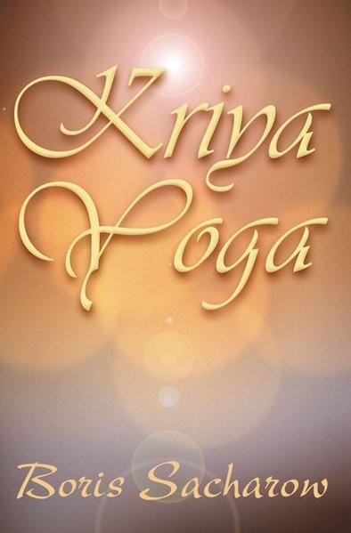 Sacharow, B: Kriya-Yoga