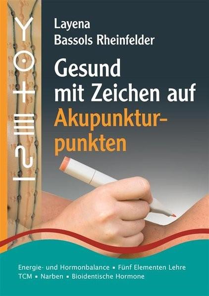 Bassols Rheinfelder, L: Gesund mit Zeichen Akupunkturpunkten