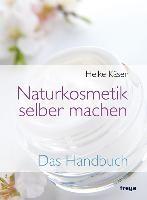 Käser, H: Naturkosmetik selber machen