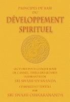 Sivananda, S: Principes de Base du Développement Spirituel