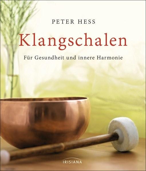 Hess, P: Klangschalen für Gesundheit und innere Harmonie