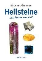 Gienger, M: Heilsteine - 555 Steine von A-Z