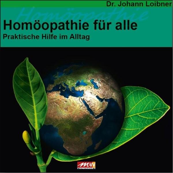 Loibner, J: Homöopathie für alle