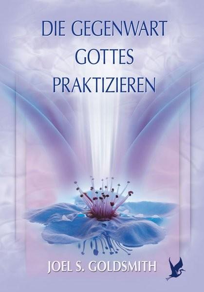 Goldsmith, J: Gegenwart Gottes praktizieren