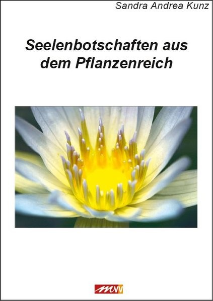 Kunz, S: Seelenbotschaften aus dem Pflanzenreich
