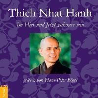 Thich, N: Im Hier und Jetzt/CD