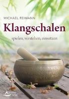 Reimann, M: Klangschalen spielen, verstehen, einsetzen