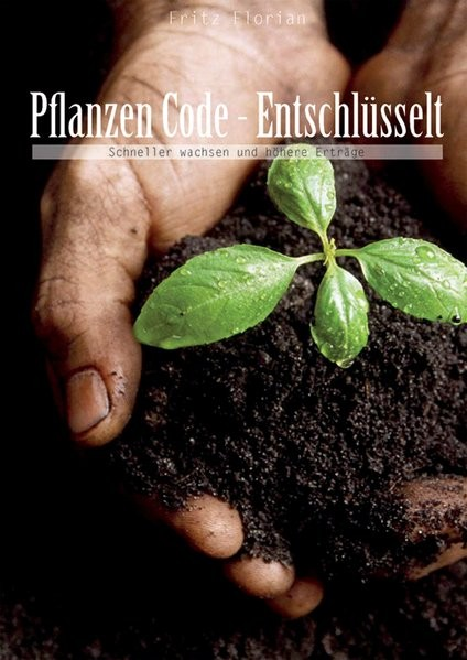 Florian, F: Pflanzen Code - Entschlüsselt